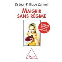 Maigrir sans régime - Dr Jean-Philippe Zermati - Chez Odile Jacob